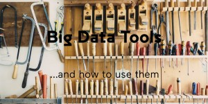 All The Best Big Data Tools And How To Use Them