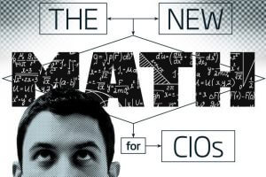CIOs Have to Learn the New Math of Analytics