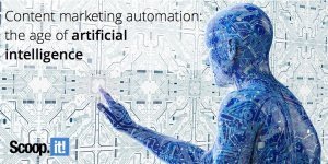 Content marketing automation: the age of artificial intelligence