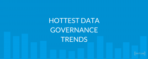 Hottest Data Governance Trends You Need to Know for 2017