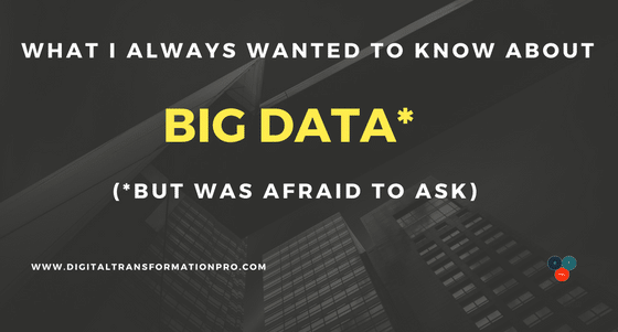 What I Always Wanted To Know About Big Data* (*but was afraid to ask)