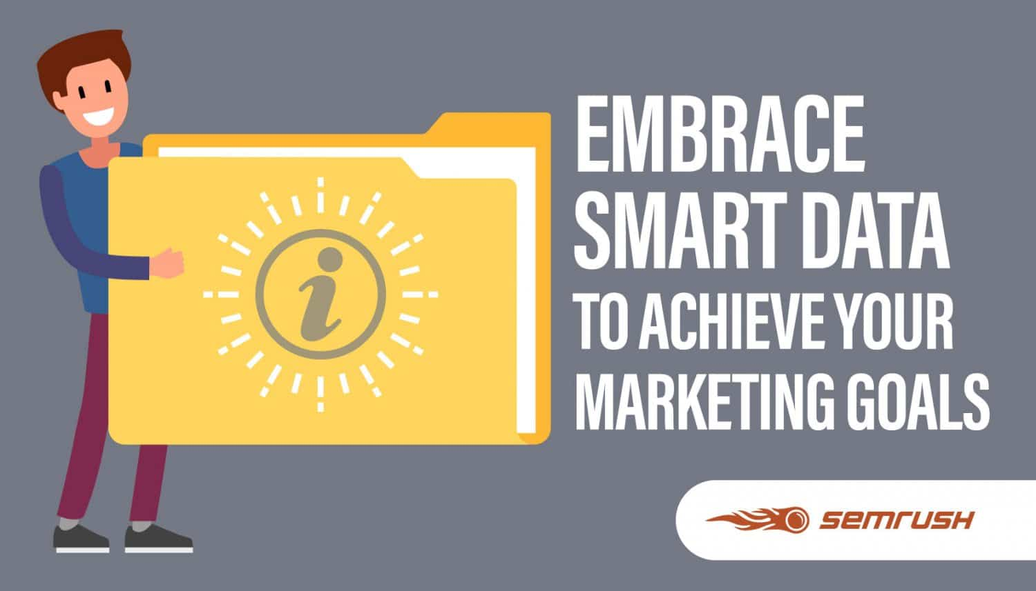 Embrace Smart Data to Achieve Your Marketing Goals