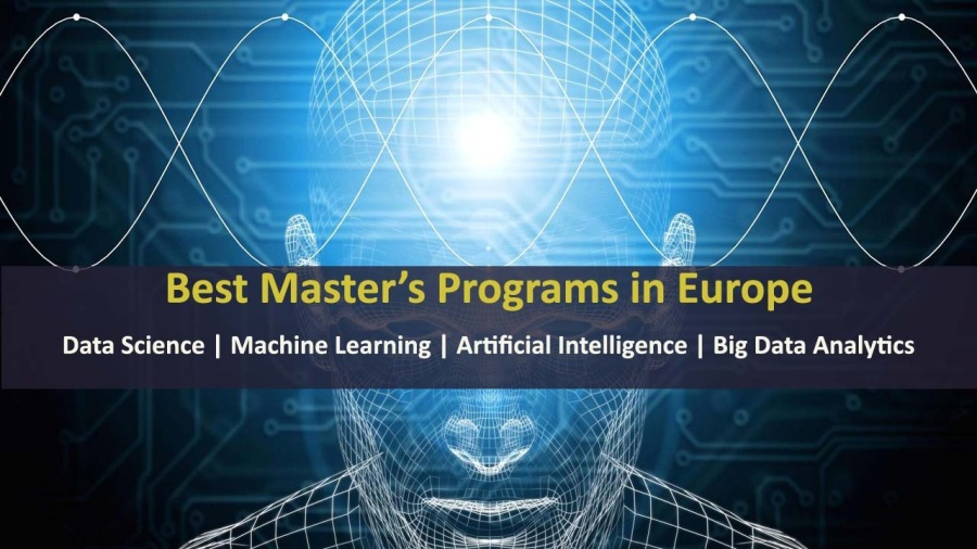 Top 25 Master's Programs for Data Science, Machine Learning, Artificial Intelligence, Big Data & Business Analytics in Europe